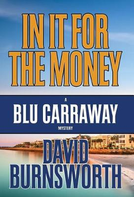 In It for the Money - Blu Carraway Mystery 1 (Hardback)