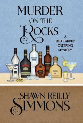 Murder on the Rocks - Red Carpet Catering Mystery 5 (Hardback)