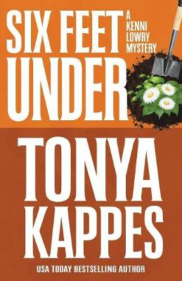 Six Feet Under - Kenni Lowry Mystery 4 (Paperback)