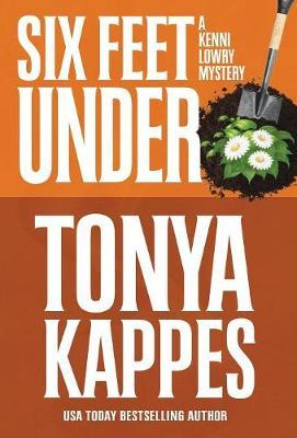 Six Feet Under - Kenni Lowry Mystery 4 (Hardback)