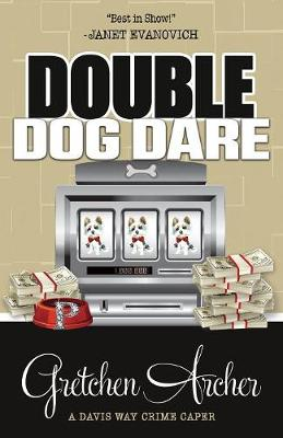 Double Dog Dare - Davis Way Crime Caper 7 (Paperback)