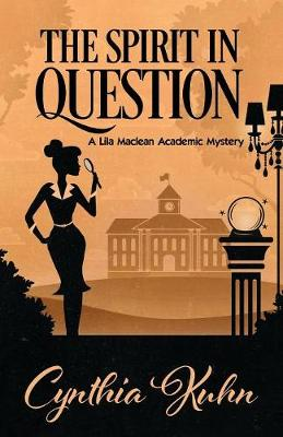 The Spirit in Question - Lila MacLean Academic Mystery 3 (Paperback)