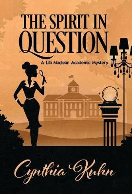 The Spirit in Question - Lila MacLean Academic Mystery 3 (Hardback)