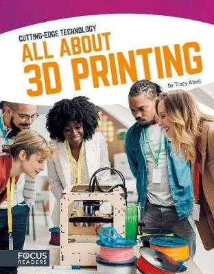 Cutting Edge Technology: All About 3D Printing (Hardback)