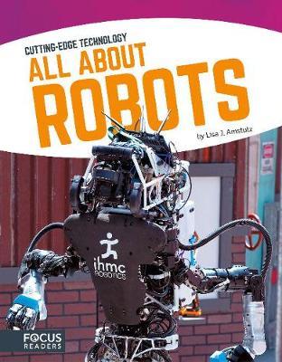 Cutting Edge Technology: All About Robots (Hardback)