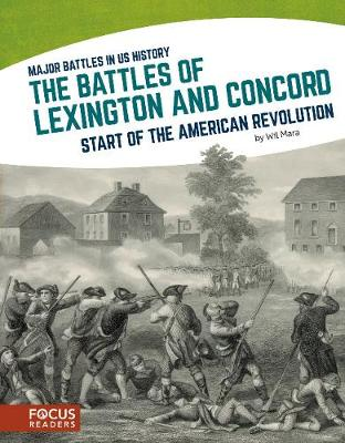 Major Battles in US History: The Battles of Lexington and Concord (Hardback)