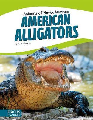 Animals of North America: American Alligators (Hardback)