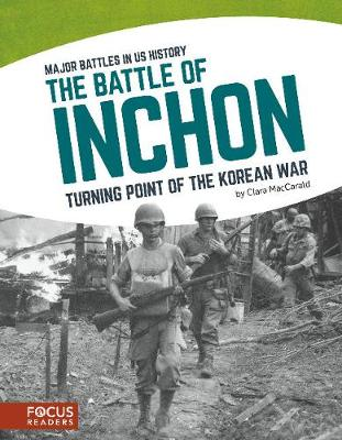 Major Battles in US History: The Battle of Inchon (Paperback)