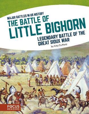 Major Battles in US History: The Battle of Little Bighorn (Paperback)
