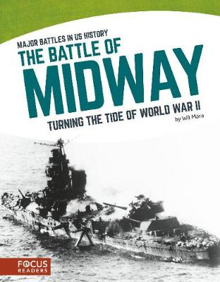 Major Battles in US History: The Battle of Midway (Paperback)