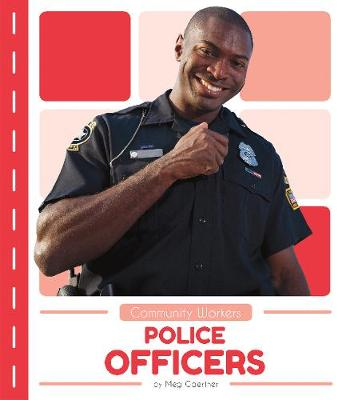 Community Workers: Police Officers (Paperback)