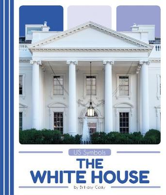 US Symbols: The White House (Paperback)