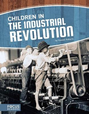 Children in the Industrial Revolution (Hardback)
