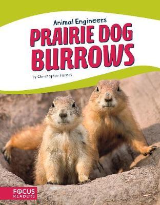 Animal Engineers: Prairie Dog Burrows (Paperback)