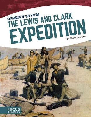 Expansion of Our Nation: The Lewis and Clarke Expedition (Paperback)