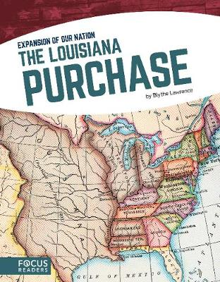 Expansion of Our Nation: The Louisiana Purchase (Paperback)