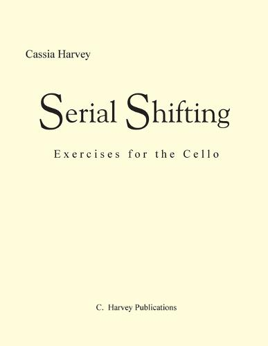 Serial Shifting: Exercises for the Cello (Paperback)