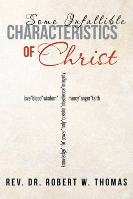Some Infallible Characteristics of Christ (Paperback)