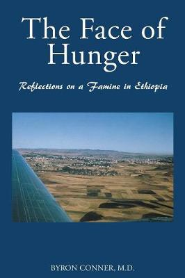 The Face of Hunger: Reflections on a Famine in Ethiopia (Paperback)
