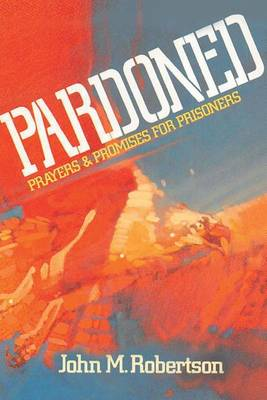 Pardoned: Prayers and Promises for Prisoners (Paperback)