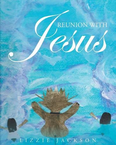 Reunion with Jesus (Paperback)