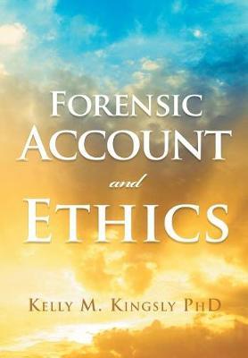 Forensic Account and Ethics (Hardback)