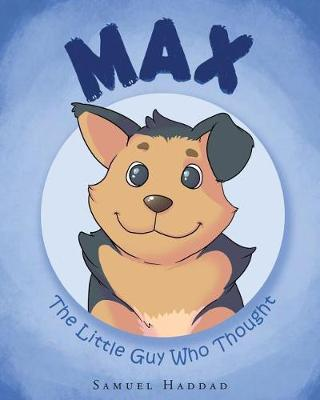 Max: The Little Guy Who Thought (Paperback)
