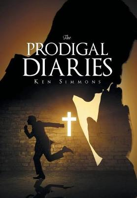 The Prodigal Diaries (Hardback)