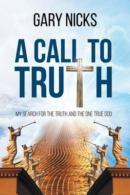 A Call to Truth: My Search (Paperback)