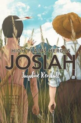 High Plains Heroes: Josiah (Paperback)