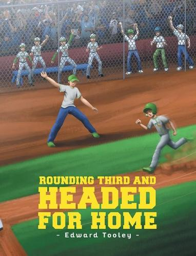 Rounding Third and Headed for Home (Hardback)