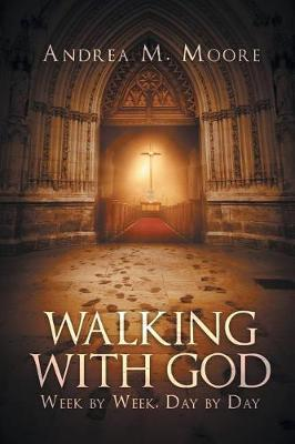 Walking with God: Week by Week, Day by Day (Paperback)