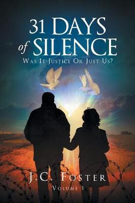 31 Days of Silence: Was It Justice or Just Us? Volume 1 (Paperback)