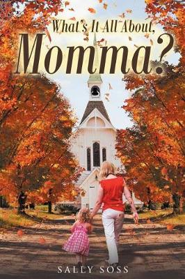 What's It All About, Momma? (Paperback)
