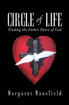 Circle of Life: Finding the Father Heart of God (Paperback)