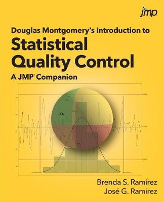 Douglas Montgomery's Introduction to Statistical Quality Control: A JMP Companion (Paperback)