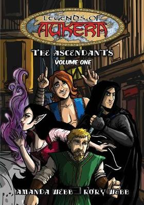 Legends of Aukera: The Ascendants - Volume One - Legends of Aukera 1 (Paperback)