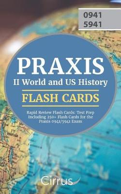 Praxis II World and US History Rapid Review Flash Cards: Test Prep Including 250+ Flash Cards for the Praxis 0941/5941 Exam (Paperback)