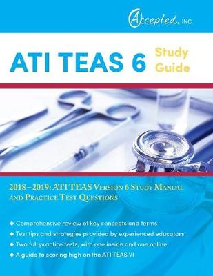 Ati Teas 6 Study Guide 2018-2019: Ati Teas Version 6 Study Manual and Practice Test Questions (Paperback)