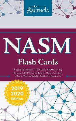 NASM Personal Training Book of Flash Cards: NASM Exam Prep Review with 300+ Flashcards for the National Academy of Sports Medicine Board of Certification Examination (Paperback)