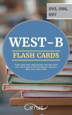 WEST-B Flash Cards Book: Rapid Review Test Prep with 300+ Flashcards for the Washington Educator Skills Test-Basic Exam (Paperback)
