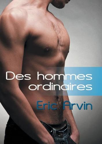 Des Hommes Ordinaires (Paperback)