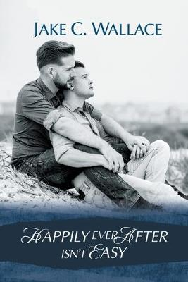 Happily Ever After Isn't Easy (Paperback)