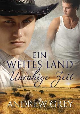 Ein Weites Land - Unruhige Zeit - Geschichten Aus Der Ferne 3 (Paperback)