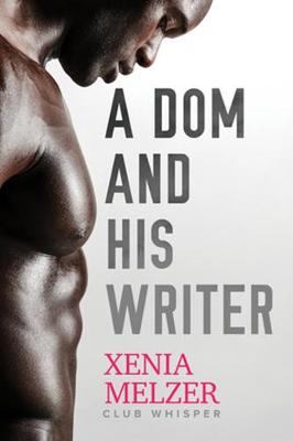 A Dom and His Writer - Club Whisper 1 (Paperback)