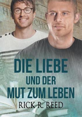 Die Liebe Und Der Mut Zum Leben (Paperback)