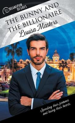 The Bunny and the Billionaire - Dreamspun Desires 43 (Paperback)