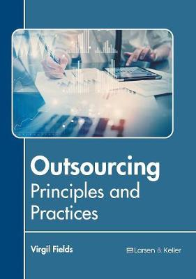 Outsourcing: Principles and Practices (Hardback)