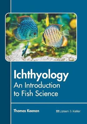 Ichthyology: An Introduction to Fish Science (Hardback)
