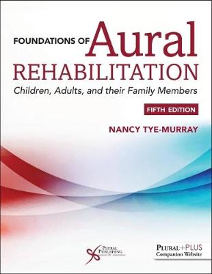 Foundations of Aural Rehabilitation: Children, Adults, and their Family Members (Paperback)